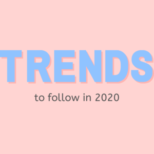 "Art that reads ""Trends to Follow in 2020"""
